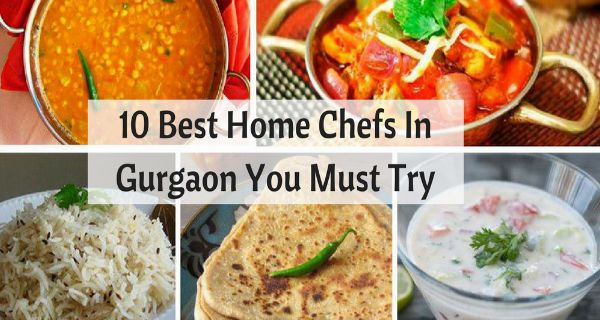 10 Best Home Chefs In Gurgaon You Must Try