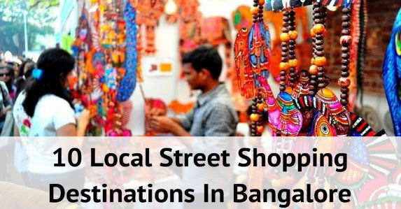 10 Local Street Shopping Destinations In Bangalore