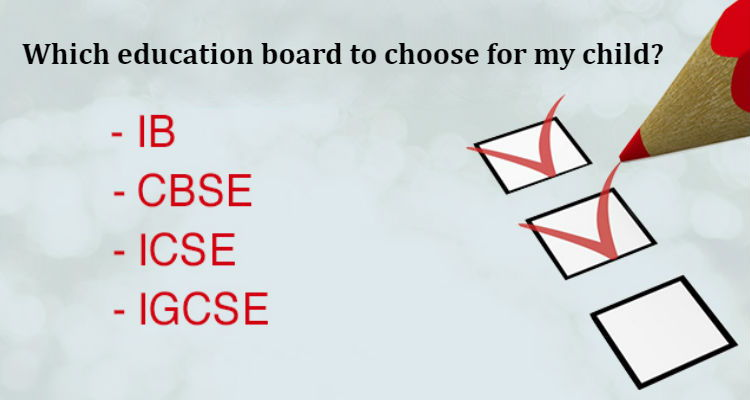 CBSE, ICSE or IB-Which education board to choose for my child?