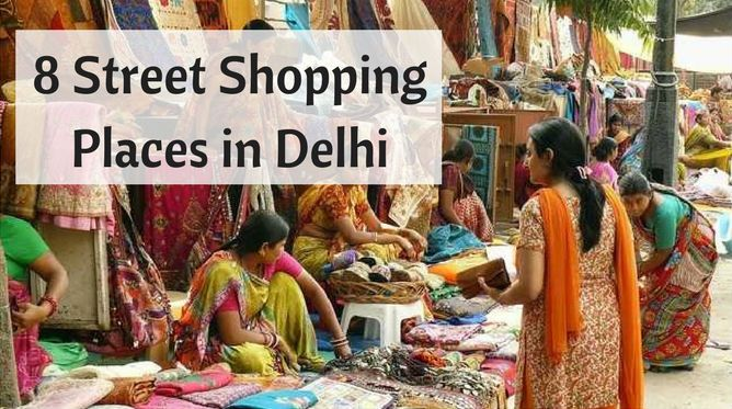 Top 8 Street Shopping Places in Delhi - Mompreneur Circle