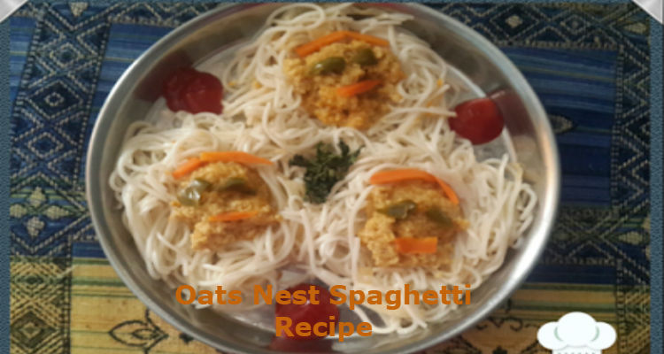 Oats Nest Spaghetti Recipe: A Must For All Kids