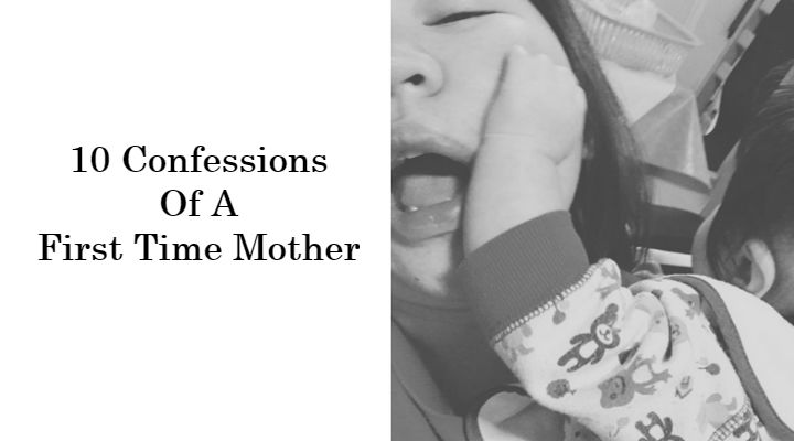 10 Confessions of a First Time Mother