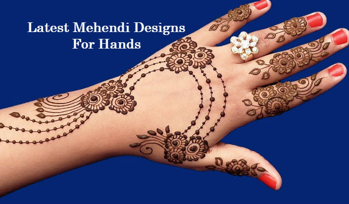 30+ Latest Mehendi Designs For Hands To Try Out In 2018