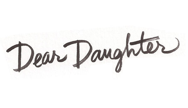 A Letter to my daughter…