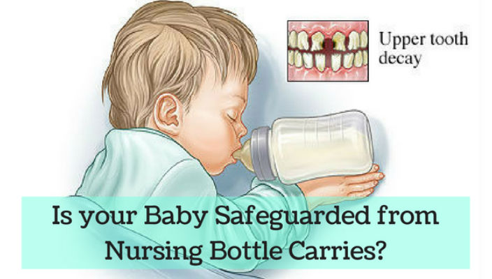 Is your Baby Safeguarded from Nursing Bottle Carries?