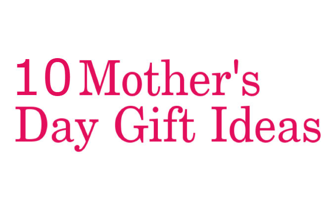 Top 10 Mothers Day Gift Ideas To express Your Love and Gratitude