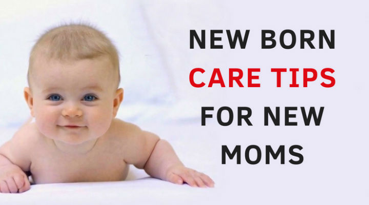 New Born Baby Care Tips For Moms – A Guide for New Moms