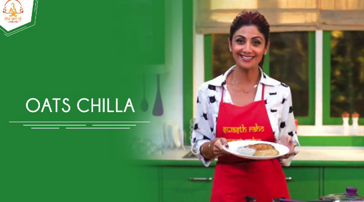 Shilpa Shetty's Oats Chilla Recipe