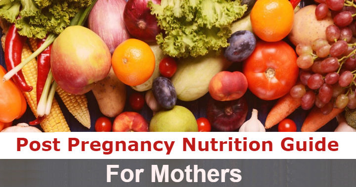 Post Pregnancy Nutrition Guide For Mothers