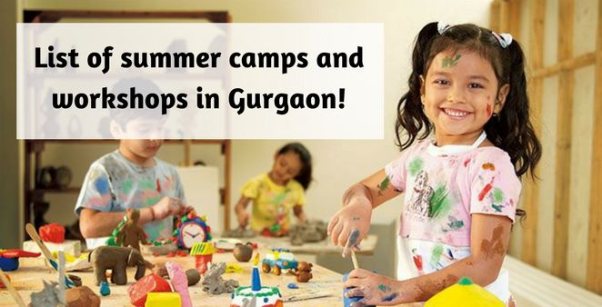 Gurgaon Parents, Keep your child busy with these amazing summer camps and workshops in Gurgaon
