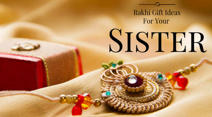 10 Gift Ideas for Your Sister This Raksha Bandhan