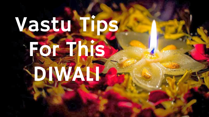 Follow these Vastu Tips for Diwali and attract prosperity, health, wealth and happiness in your life