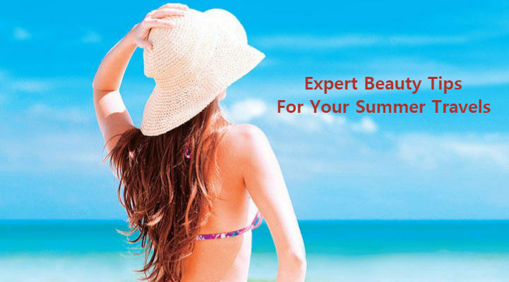 Expert Beauty Tips For Your Summer Travels