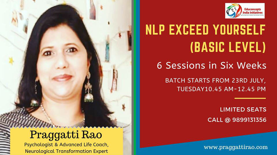 Enroll in NLP Exceed Yourself(Basic Level) by Praggatti Rao and Excel Yourself in just 6 Weeks