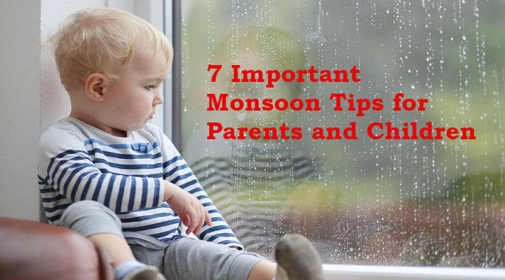7 Important Monsoon-Tips for Parents and Children