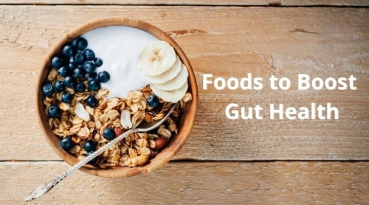Foods to boost gut health