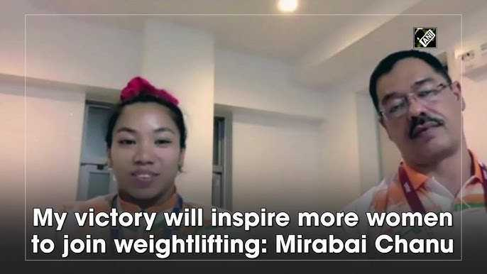 Tokyo Olympics: My victory will inspire more women to join weightlifting, says Mirabai Chanu