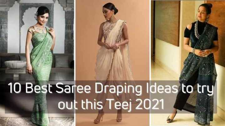 10 Best Saree Draping Ideas to try out this Teej 2021
