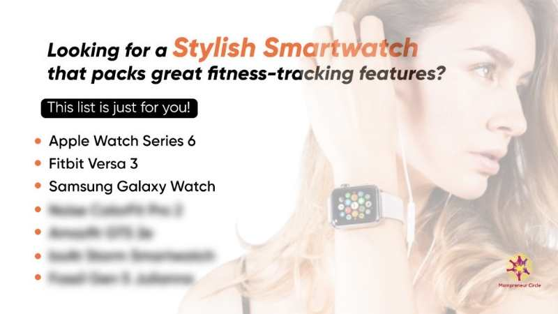 10 Best Smartwatches for Women to Buy in India – Apple Watch, Samsung Galaxy Watch, Fitbit Versa 3, MI, and more