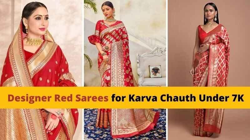 Designer Red Sarees for Karva Chauth Under 7K