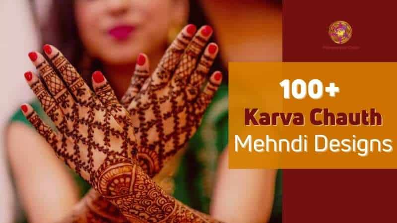 100+ Karva Chauth Mehndi Designs – Latest and Trending