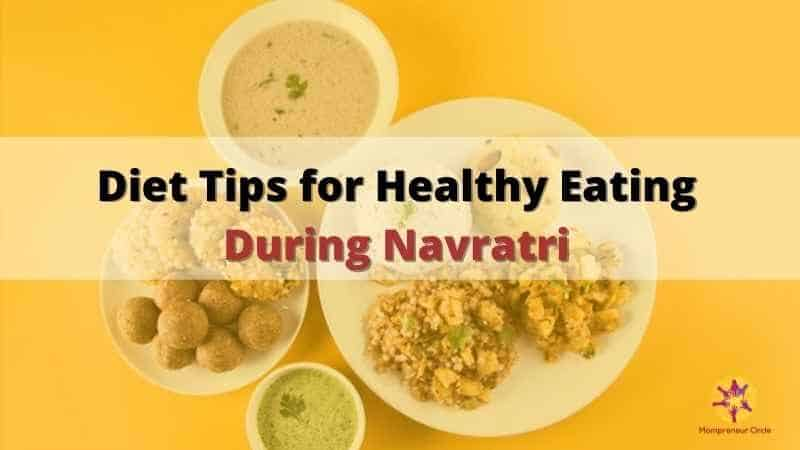 Diet Tips for Healthy Eating During Navratri