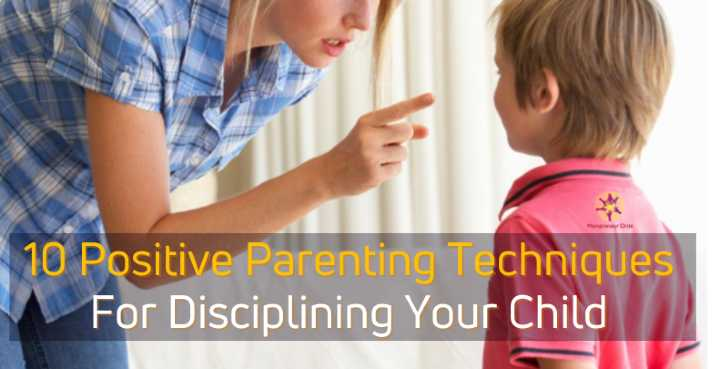 10 Positive Parenting Techniques For Disciplining Your Child