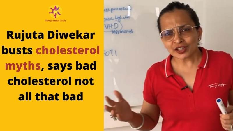 Cholesterol: Types, Levels and Everything You Need to Know from Rujuta Diwekar